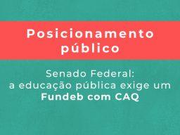 Entidades divulgam posicionamento público por um Fundeb com CAQ
